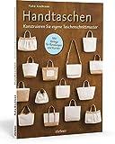 Handtaschen: Konstruieren Sie eigene Taschenschnittmuster. Individuelle Taschen selbst nähen! - Yuka Koshizen