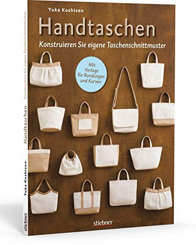 Handtaschen: Konstruieren Sie eigene Taschenschnittmuster. Individuelle Taschen selbst nähen!