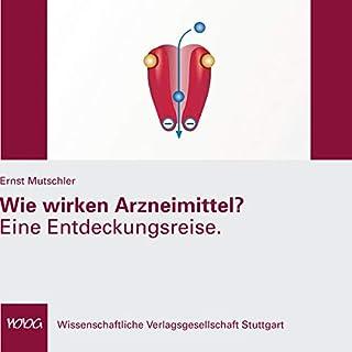 Wie wirken Arzneimittel? Eine Entdeckungsreise                   Autor:                                                                                                                                 Ernst Mutschler                               Sprecher:                                                                                                                                 Ernst Mutschler                      Spieldauer: 1 Std. und 8 Min.     2 Bewertungen     Gesamt 3,0
