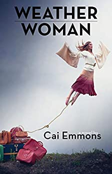 Weather Woman: A Novel by [Cai Emmons]