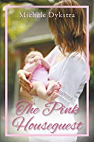 The Pink Houseguest