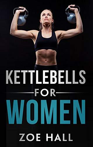 Kettlebells for Women: El último entrenamiento de Kettlebell para perder peso usando técnicas simples