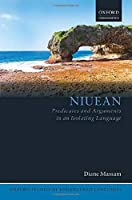 Niuean: Predicates and Arguments in an Isolating Language (Oxford Studies of Endangered Languages)