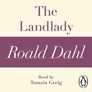 The Landlady     A Roald Dahl Short Story              By:                                                                                                                                 Roald Dahl                               Narrated by:                                                                                                                                 Tamsin Greig                      Length: 25 mins     1 rating     Overall 5.0