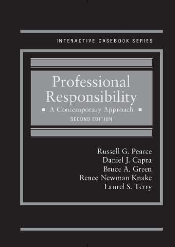 Professional Responsibility: A Contemporary Approach, 2d (Interactive Casebook Series)