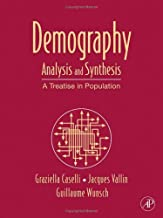 Demography: Analysis and Synthesis, Four Volume Set, Volume 1-4: A Treatise in Population