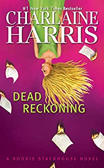 Dead Reckoning (Sookie Stackhouse Book 11) by [Charlaine Harris]