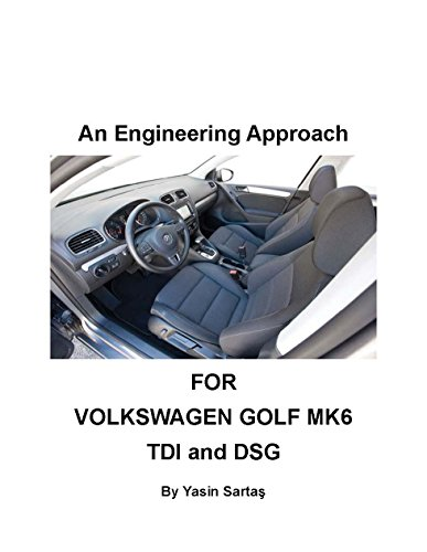 An Engineering Approach: For Volkswagen Golf MK6 TDI and DSG (English Edition)