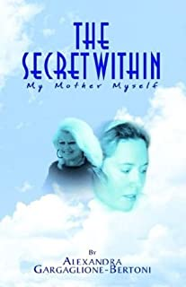 The Secret Within: My Mother Myself