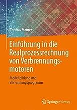 Einführung in die Realprozessrechnung von Verbrennungsmotoren: Modellbildung und Berechnungsprogramm