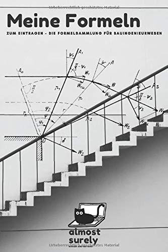 Meine Formeln - Die Formelsammlung für Bauingenieurwesen: Formelbuch mit 120 Seiten zum selber eintragen | perfektes Geschenk für Bauingenieure