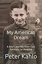 My American Dream: A boy's journey from East Germany to America