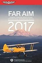 FAR/AIM 2017: Federal Aviation Regulations / Aeronautical Information Manual (FAR/AIM series)