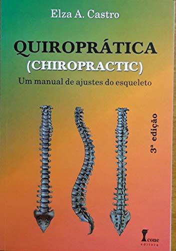 QUIROPRÁTICA (CHIROPRACTIC) Um manual de ajustes do esqueleto (Portuguese Edition)