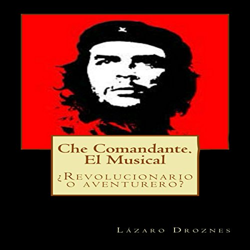 Che Comandante: ¿Revolucionario o aventurero? [Commander Che: Revolutionary or Adventurer?] audiobook cover art