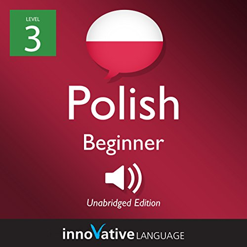 Learn Polish - Level 3: Beginner Polish  By  cover art