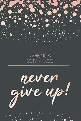 Agenda 2019 2020: Never give up - Agenda Journalier Octobre...