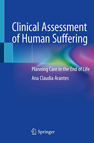 Clinical Assessment of Human Suffering: Planning Care in the End of Life