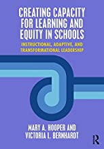 Creating Capacity for Learning and Equity in Schools: Instructional, Adaptive, and Transformational Leadership