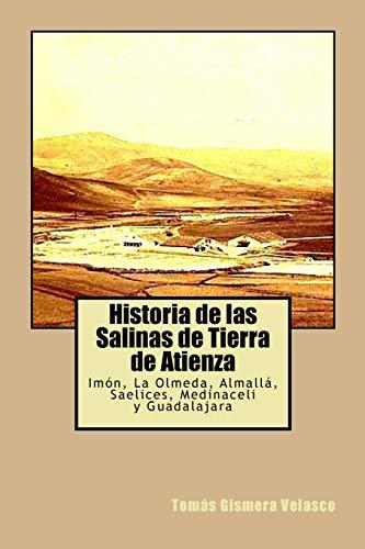 Historia de las Salinas de Tierra de Atienza: Imón, La Olmeda, Almallá, Saelices, Medinaceli y Guadalajara