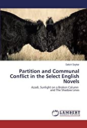 Partition and Communal Conflict in the Select English Novels: Azadi, Sunlight on a Broken Column and The Shadow Lines