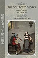 The Collected Works of Henry James, Vol. 09 (of 24): Embarrassments; The Finer Grain; A London Life, and Other Tales (Bookland Classics)