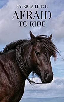 Afraid to Ride by [Patricia  Leitch]