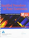 Simplified Procedures for Water Examination (M12) (Awwa Manual, M12)