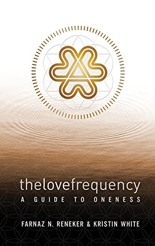The Love Frequency: A Guide to Oneness
