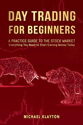 414AetnMGhL - Day Trading for Beginners: A Practice Guide to The Stock Market. Everything You Need to Start Earning Money Today.