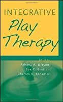 Integrative Play Therapy by Athena A. Drewes Sue C. Bratton Charles E. Schaefer(2011-07-26)