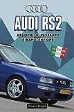 AUDI RS2: REGISTRO DI RESTAURO E MANUTENZIONE (German cars Maintenance and restoration books)