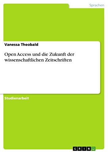 Open Access und die Zukunft der wissenschaftlichen Zeitschriften