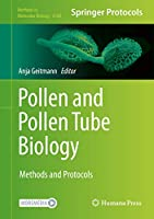 Pollen and Pollen Tube Biology: Methods and Protocols (Methods in Molecular Biology (2160))