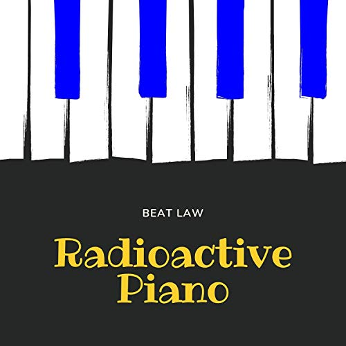 Radioactive Piano