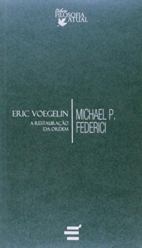 Eric Voegelin. A Restauração da Ordem