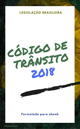 Código de Trânsito : edição 2018 (Direto ao Direito Livro 8)