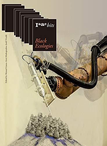 Iaac Bits 9: Black Ecologies