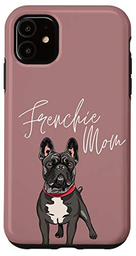 iPhone 11 Frenchie Mom French Bulldog Misty Brown Case