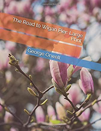 The Road to Wigan Pier: Large Print