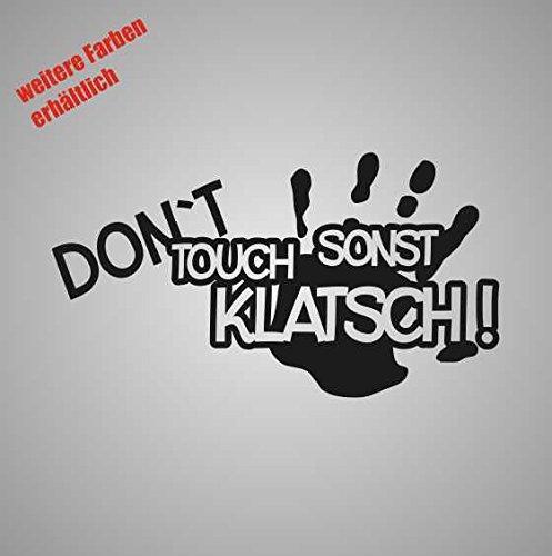 Aufkleber Dont Touch sonst klatsch Sticker Decal Folie Tuning (schwarz)
