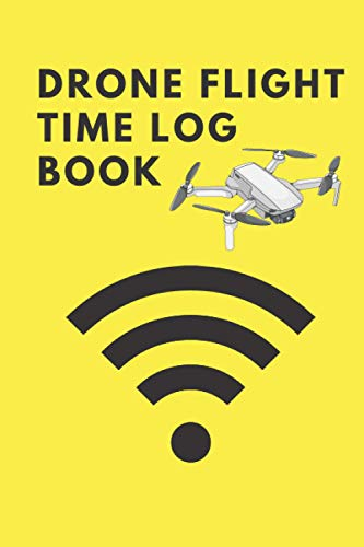 Drone Flight Time Log Book :: Drone Pilot Operators Notebook Drone Flight Time Flight Map Record Drone Flight Training Journal 100 page 6*9inch