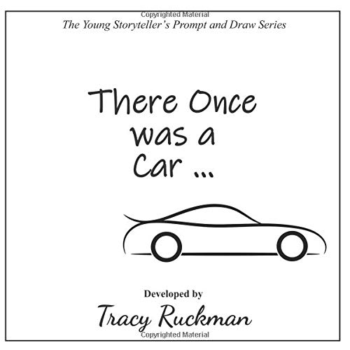 There Once was a Car (The Young Storyteller's Prompt and Draw Series)