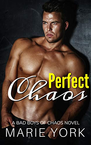 Perfect Chaos (A Bad Boys of Chaos Novel, #1) (English Edition)