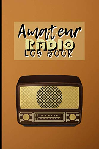 Amateur Radio Log Book: Amateur Radio Operator Station Log Book | 100 Pages | 8.5 X 11 Inches