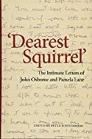 'Dearest Squirrel…': The Intimate Letters of John Osborne and Pamela Lane