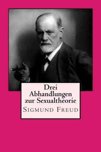 Drei Abhandlungen zur Sexualtheorie (German Edition)