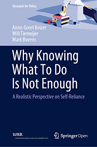 Why Knowing What To Do Is Not Enough: A Realistic Perspective on Self-Reliance (Research for Policy) (English Edition)