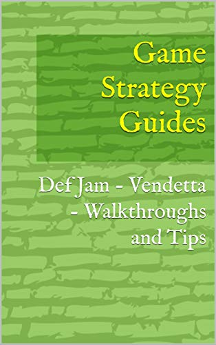 Game Strategy Guides: Def Jam - Vendetta - Walkthroughs and Tips (English Edition)