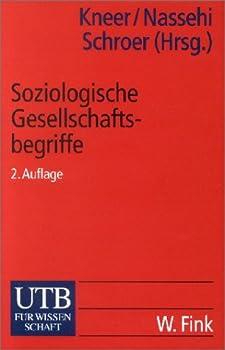 Soziologische Gesellschaftsbegriffe. Konzepte moderner Zeitdiagnosen.